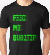 FEED ME DUBSTEP T-Shirt