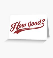How Good? (Red) Greeting Card