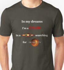 In my dreams Unisex T-Shirt