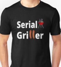 Serial Griller Unisex T-Shirt