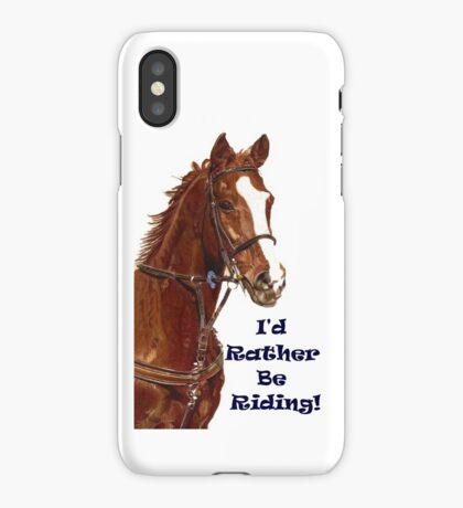 I'd Rather Be Riding! iPhone or iPod Case iPhone Case