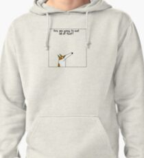 Other things my dog says Pullover Hoodie