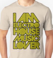 I AM ELECTRO HOUSE MUSIC LOVER (YELLOW) T-Shirt