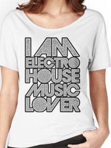 I AM ELECTRO HOUSE MUSIC LOVER (WHITE) Women's Relaxed Fit T-Shirt