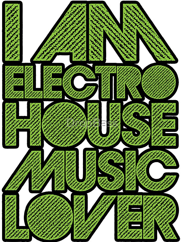 I am electro house music lover neon green stickers by for House music lovers