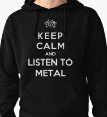 Keep Calm And Listen To Metal Pullover Hoodie