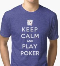 Keep Calm And Play Poker Tri-blend T-Shirt