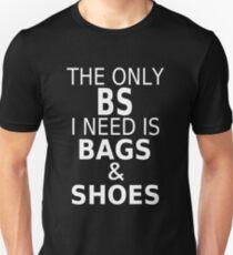 Camiseta ajustada El único BS que necesito es bolsos y zapatos