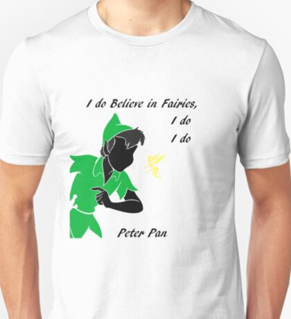 Peter Pan ,i do believe T-Shirt