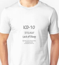 ICD-10:  Z72.820  Lack of Sleep Unisex T-Shirt