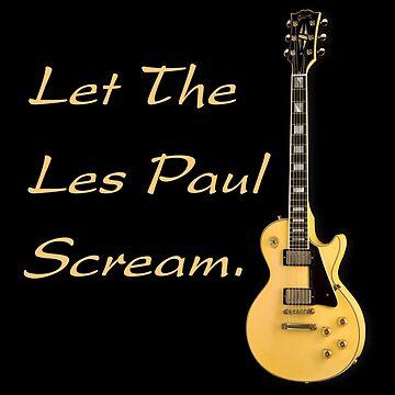 Let The Les Paul Scream by monafar