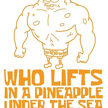 Spongebob - Who Lifts [Yellow] || Gym Gear by yasashiikyojin