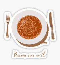 Beans are evil Sticker