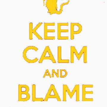 Keep Calm And Blame Sorcery by thisisnotjasper