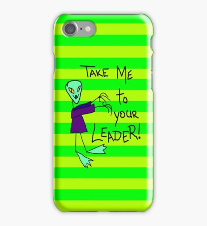 Take Me To Your Leader iPhone iPhone Case/Skin