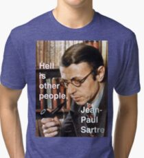 Hell is Other People - Sartre Tri-blend T-Shirt