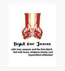 Fight for Jesus Photographic Print