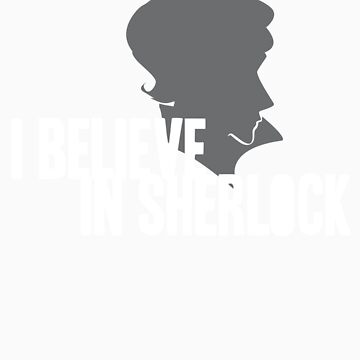 I Believe In Sherlock by MCXI