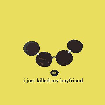I Just Killed my Boyfriend by dvey93