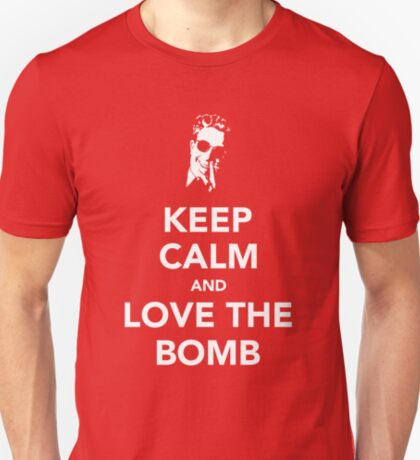 Keep Calm And Love The Bomb T-Shirt