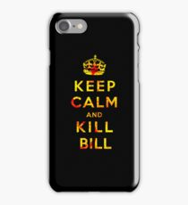 Keep Calm and Kill Bill iPhone 7 Case
