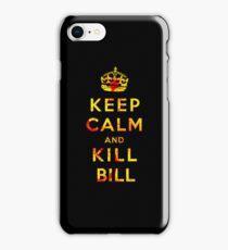 Keep Calm and Kill Bill iPhone Case/Skin