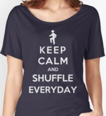 Keep Calm And Shuffle Everyday Women's Relaxed Fit T-Shirt