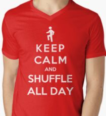 Keep Calm And Shuffle All Day Mens V-Neck T-Shirt