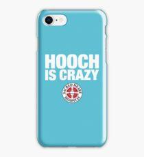 Hooch IS Crazy iPhone Case/Skin
