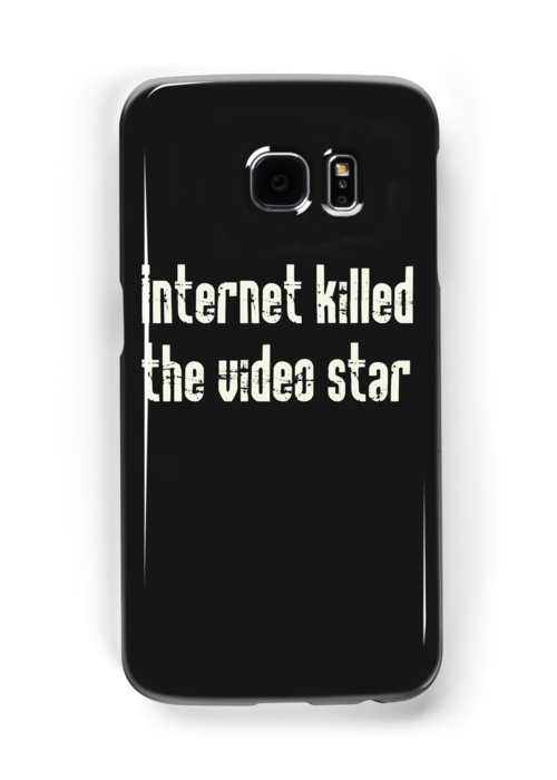 Internet killed the video star by Dr Woo