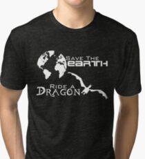 Save the Earth; Ride a Dragon Tri-blend T-Shirt