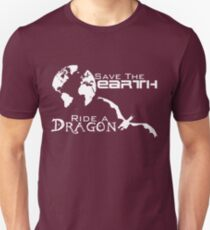 Save the Earth; Ride a Dragon T-Shirt