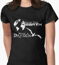 Save the Earth; Ride a Dragon Women's Fitted T-Shirt