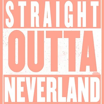 Straight Outta Neverland by GenialGrouty
