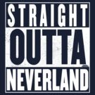 Straight Outta Neverland by Harry James Grout