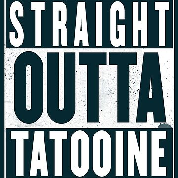 Straight Outta Tatooine by GenialGrouty