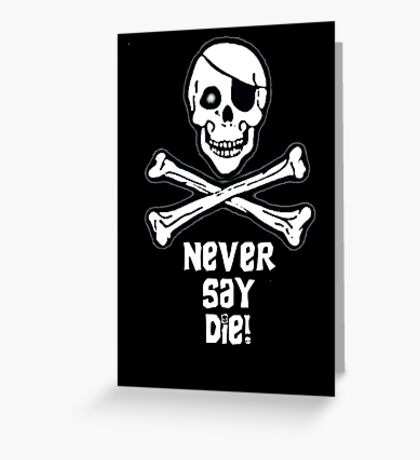 Never Say Die (White Text) Greeting Card