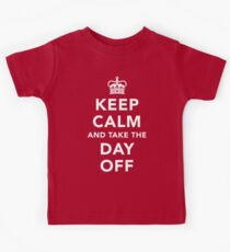 Keep Calm and Take the Day Off [Light] Kids Tee