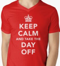 Keep Calm and Take the Day Off [Light] Men's V-Neck T-Shirt