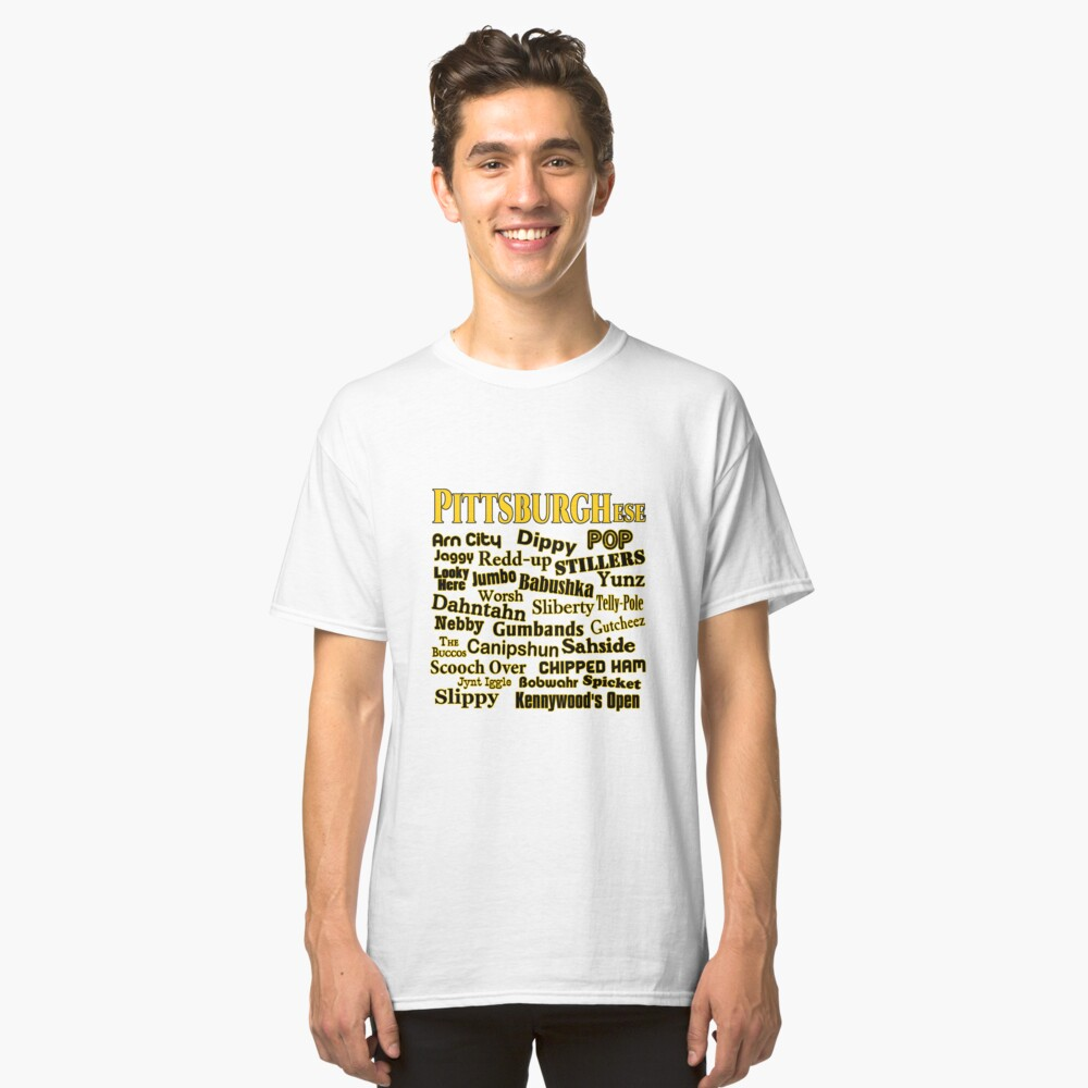 PittsburghEse - The Special Language of Western PA Classic T-Shirt Front