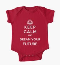 Keep Calm And Dream Your Future One Piece - Short Sleeve