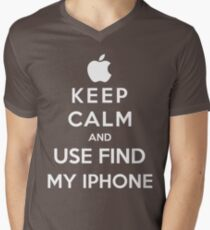 Keep Calm And Use Find My Iphone Men's V-Neck T-Shirt