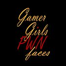 Gamer Girls PWN faces by Ameda Nowlin