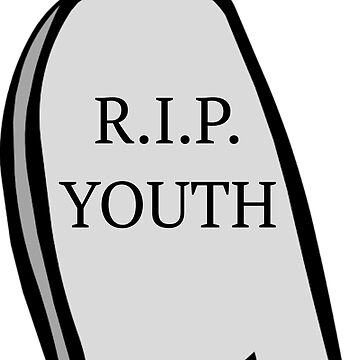 R.I.P. YOUTH by goldblooded2