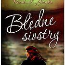 Bledne Siostry - Renata L. Gorska by Nikki Smith (Brown)