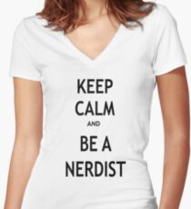 Keep Calm and Be A Nerdist Women's Fitted V-Neck T-Shirt