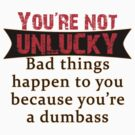 You're not Unlucky by courson