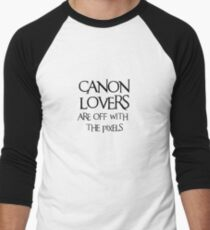 Canon lovers, off with the pixels ~ black text Men's Baseball ¾ T-Shirt