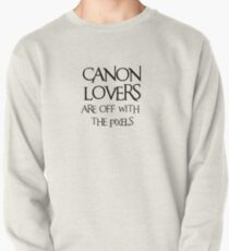 Canon lovers, off with the pixels ~ black text Pullover