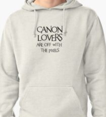 Canon lovers, off with the pixels ~ black text Pullover Hoodie